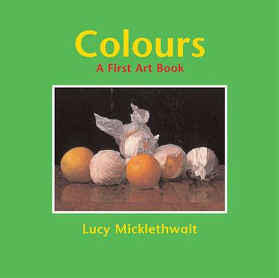Colours: A First Art Book - Jacket