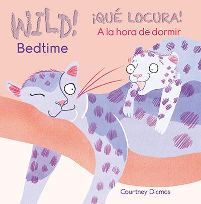 WILD! Bedtime/¡QUÉ LOCURA! A la hora de dormir - Jacket