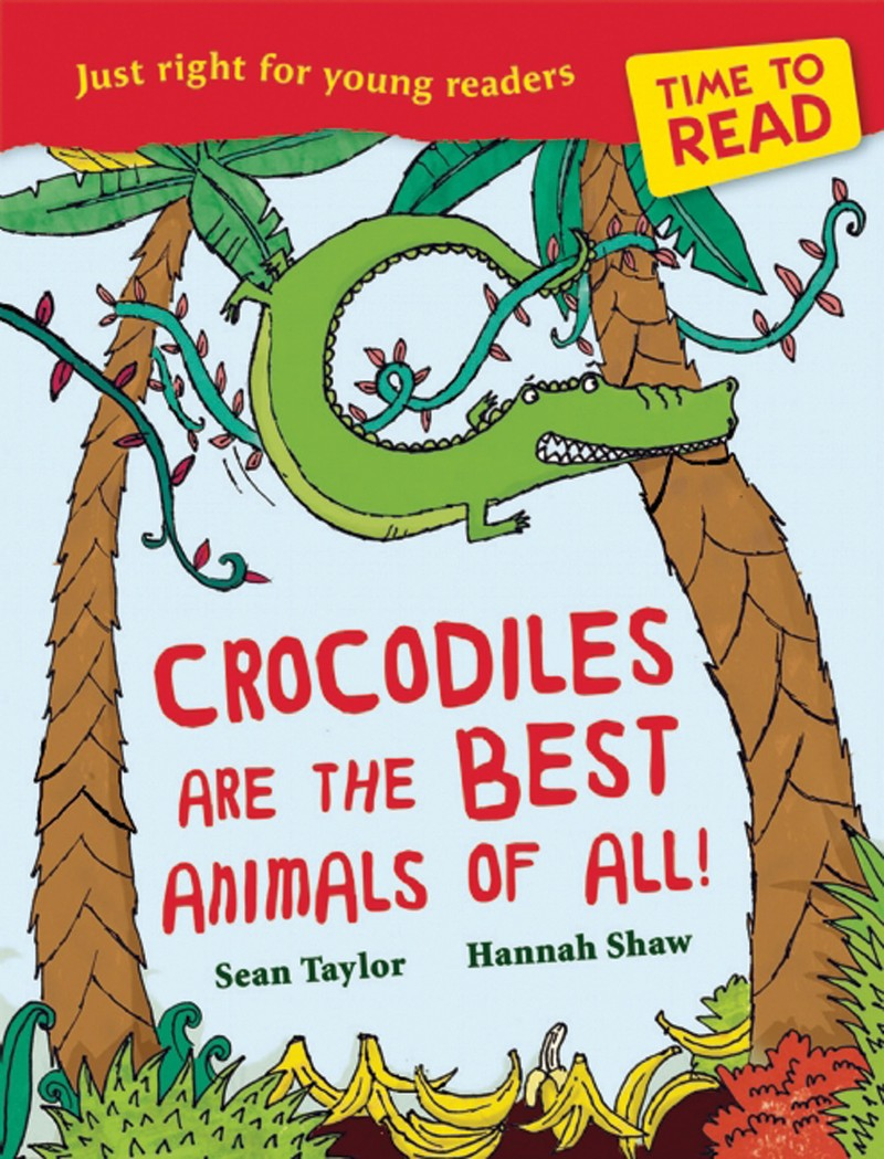 Time to Read: Crocodiles are the Best Animals of All! - Jacket