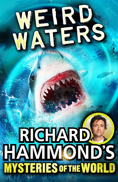 Richard Hammond's Mysteries of the World: Weird Waters - Jacket