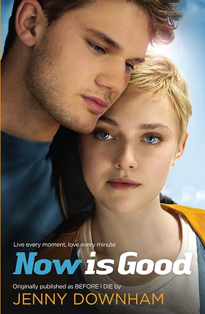 Now is Good (Also published as Before I Die) - Jacket