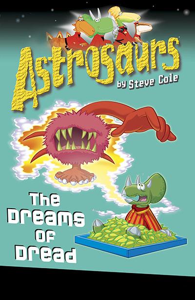 Astrosaurs 15: The Dreams of Dread - Jacket