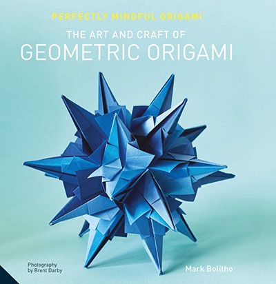Perfectly Mindful Origami - The Art and Craft of Geometric Origami - Jacket