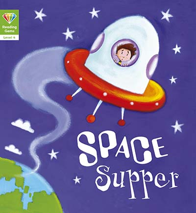 Reading Gems: Space Supper (Level 4) - Jacket