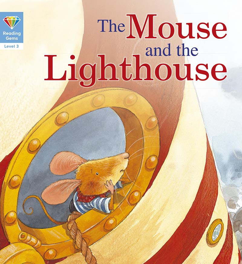 Reading Gems: The Mouse and the Lighthouse (Level 3) - Jacket
